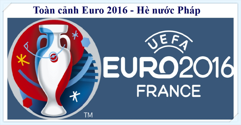 toan_canh_euro_2016_nuoc_phap_tintoantap